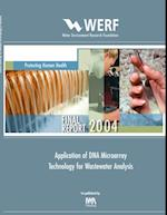Application of DNA Microarray Technology for Wastewater Analysis (WERF Research Report Series)