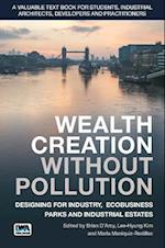 Wealth Creation without Pollution: Designing for Industry, Ecobusiness Parks and Industrial Estates