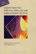 Capital Gains Tax Roll-Over, Hold-Over and Deferral Reliefs 2013/14