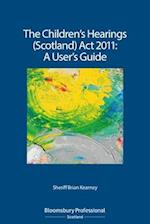 The Children's Hearings (Scotland) Act 2011 - A User's Guide