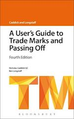 A User's Guide to Trade Marks and Passing off (A Users Guide to Series)