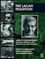 The Lacan Tradition (The Lines of Development Evolution of Theory and Practice Over the Decades Series)