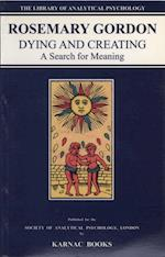 Dying and Creating (The Library of Analytical Psychology)