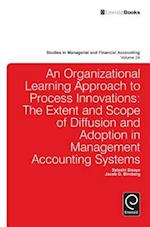 Organizational Learning Approach to Process Innovations (STUDIES IN MANAGERIAL AND FINANCIAL ACCOUNTING, nr. 24)
