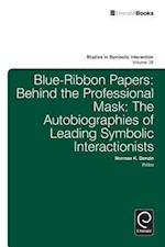 Blue Ribbon Papers (STUDIES IN SYMBOLIC INTERACTION, nr. 38)