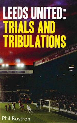 Leeds United af Phil Rostron
