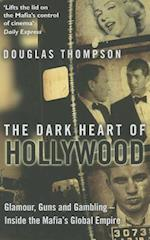 The Dark Heart of Hollywood af Douglas Thompson
