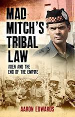 Mad Mitch's Tribal Law af Aaron Edwards