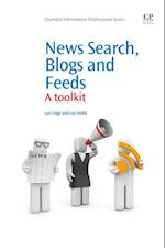 News Search, Blogs and Feeds (Chandos Information Professional Series)