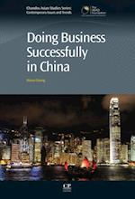 Doing Business Successfully in China (Chandos Asian Studies Series)