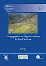 Managing Water and Agroecosystems for Food Securi (Comprehensive Assessment of Water Management in Agriculture Series)