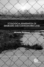 Ecological Remediation of Degraded and Contaminated Land