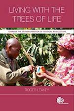 Living with the Trees of Lif