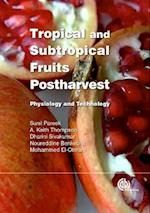 Tropical and Subtropical Fruits Postharvest