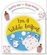 I'm a Little Teapot and Other Nursery Rhymes (Carry Me and Sing-along)