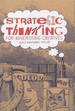 Strategic Thinking for Advertising Creatives