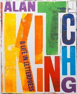 Alan Kitching Collector's Edition: A Life in Letterpress