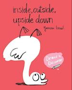 Inside, Outside, Upside Down