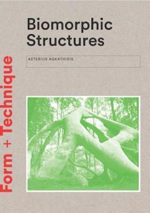 Bog, paperback Biomorphic Structures af Asterios Agkathidis