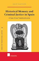 Historical Memory and Criminal Justice in Spain (Series on Transitional Justice, nr. 14)