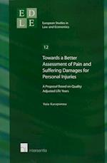 Towards a Better Assessment of Pain and Suffering Damages for Personal Injury Litigation (European Studies in Law and Economics, nr. 12)