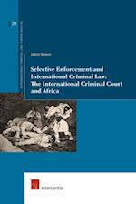 Selective Enforcement and International Criminal Law (Supranational Criminal Law : Capita Selecta, nr. 20)