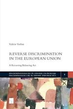 Reverse Discrimination in the European Union (Discrimination Law in Theory and Practice, nr. 4)