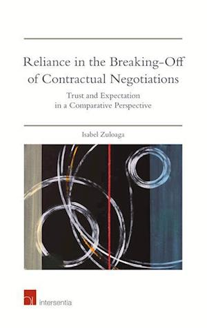 Reliance in the Breaking-Off of Contractual Negotiations