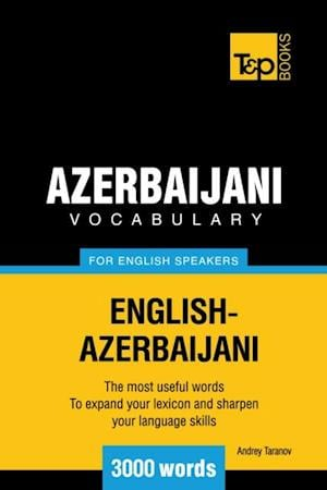 Azerbaijani Vocabulary for English speakers - 3000 Words af Andrey Taranov