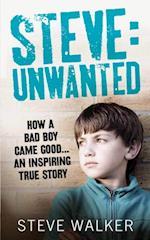 Steve: Unwanted