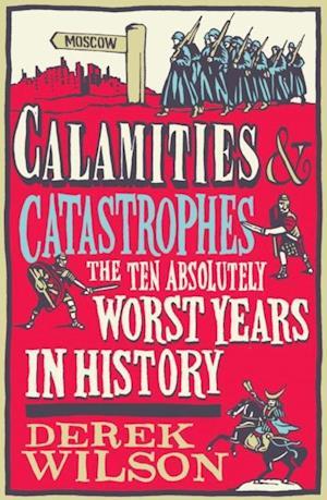 Calamities and Catastrophes af Derek Wilson