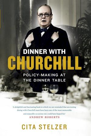 Dinner with Churchill af Cita Stelzer