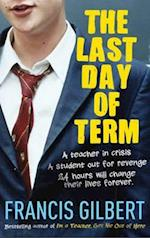 The Last Day of Term af Francis Gilbert