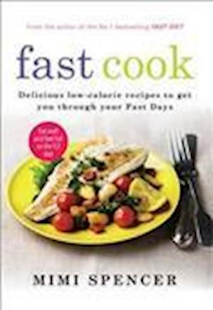 Fast Cook: Easy New Recipes to Get You Through Your Fast Days