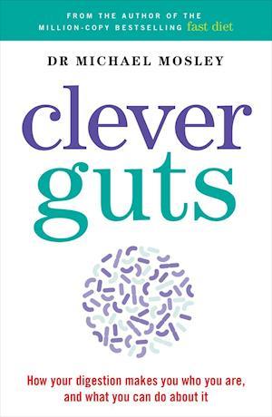 Bog, paperback The Clever Guts Diet af Michael Mosley