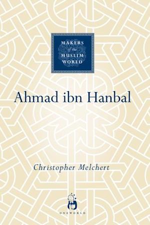 Ahmad ibn Hanbal af Christopher Melchert