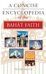 Concise Encyclopedia of the Baha'i Faith (Concise Encyclopedias)