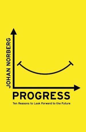 Bog, hardback Progress af Johan Norberg