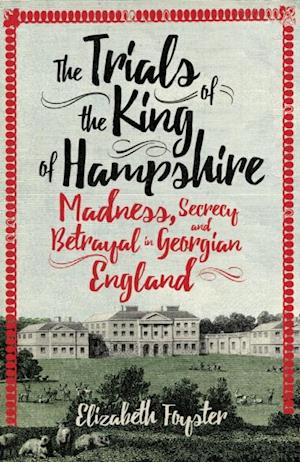 Trials of the King of Hampshire af Elizabeth Foyster