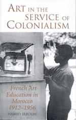 Art in the Service of Colonialism (International Library of Colonial History, nr. 2)