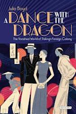 A Dance with the Dragon af Julia Boyd