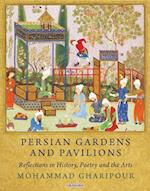 Persian Gardens and Pavilions af Mohammad Gharipour