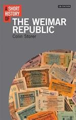 A Short History of the Weimar Republic (I B Tauris Short Histories)