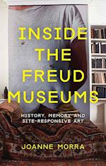 Inside the Freud Museums (International Library of Modern and Contemporary Art)