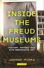 Inside the Freud Museums (International Library of Modern and Contemporary Art, nr. 6)