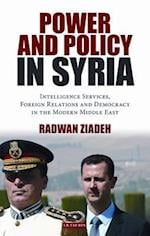 Power and Policy in Syria af Radwan Ziadeh