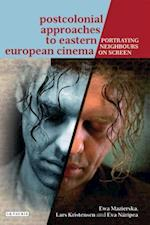 Postcolonial Approaches to Eastern European Cinema