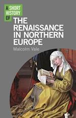 A Short History of the Renaissance in Northern Europe (I B Tauris Short Histories)