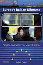 Europe's Balkan Dilemma (Library of European Studies, nr. 9)