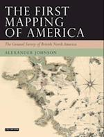 The First Mapping of America (Tauris Historical Geography Series)